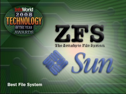 ZFS: Best Filesystem, InfoWorld 2008 Technology of the Year Awards: Storage